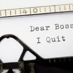 Involuntary Resignation – Standing Up, Not Giving Up, to an Intolerable Situation at Work