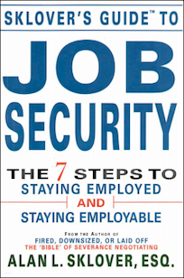 Sklover Guide to Job Security the 7 steps to staying employed and staying employable