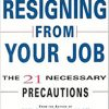 Sklover Guide to Resigning From Your Job The 21 Necessary Precautions