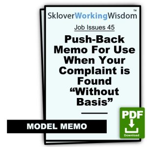 "Post-Investigation Push-Back Memo For Use When Your Complaint is Found ""Without Basis"""