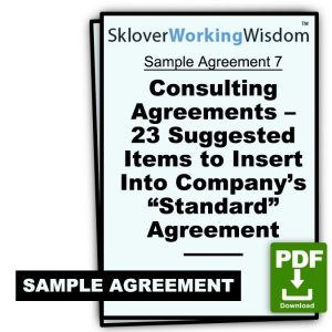 "Consulting Agreements – 23 Suggested Items to Insert Into Company's ""Standard"" Agreement (With Transmittal Memo)"