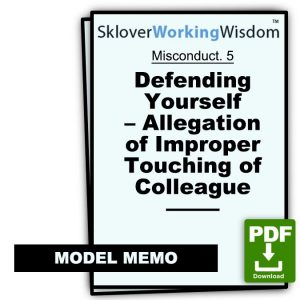 Defending Yourself – Allegation of Improper Touching of Colleague (Two Models)