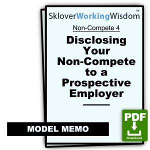 Model Memo: Disclosing Your Non-Compete to a Prospective Employer; Requesting Support if Dispute Arises