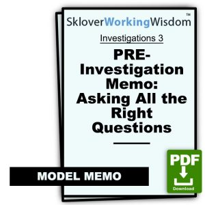 PRE-Investigation Memo: Asking All the Right Questions