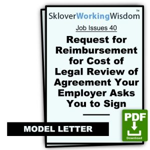 Request for Reimbursement for Cost of Legal Review of Agreement Your Employer Asks You to Sign