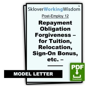 Repayment Obligation Forgiveness – for Tuition, Relocation, Sign-On Bonus, etc. – with 18 Great Reasons