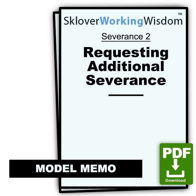 Sklover Working Wisdom Requesting Additional Severance 2 Model Letter