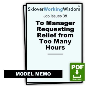 Two Model Memos to Manager Requesting Relief from Too Many Hours
