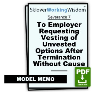 Model Memo to Employer Requesting Vesting of Unvested Options After Termination Without Cause