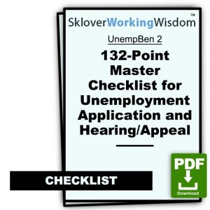 132-Point Master Checklist for Unemployment Application and Hearing/Appeal