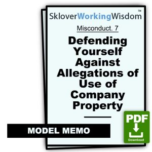 Misconduct Defending Yourself Against Allegations of Use of Company Property (Two Models)