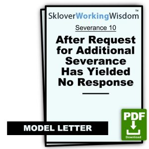 Model Letter After Request for Additional Severance Has Yielded No Response