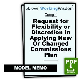 Commission Plan Changed – Requesting Flexibility in How It Affects You