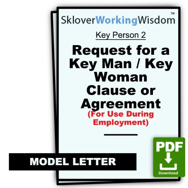 Sklover Working Wisdom request for key man or key woman clause Model Letter