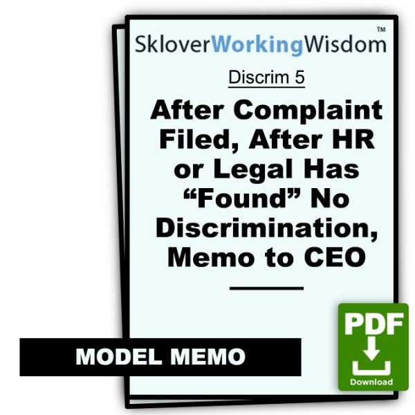 Sklover Working Wisdom memo to ceo after hr has no found discrimination Model Letter