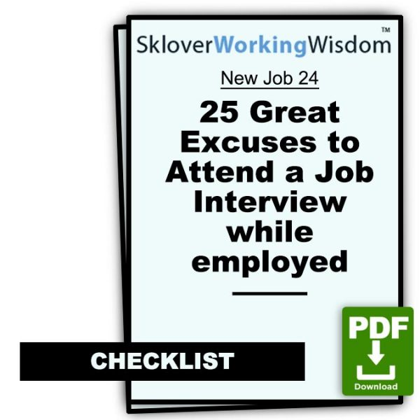 Sklover Working Wisdom excuses to attend job interview while employed