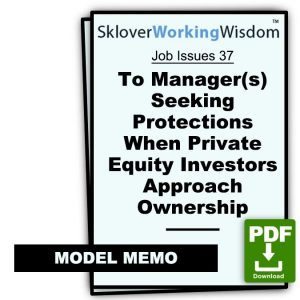 Memo to Manager(s) Seeking Protections When Private Equity Investors Approach Ownership