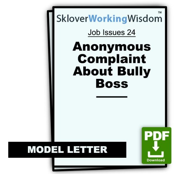 Sklover Working Wisdom anonymous complaint bully boss Model Letter