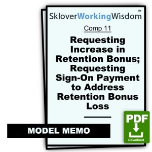 Two Memos: (1) During Retention Period, Requesting Increase in Retention Bonus; (2) To Next Employer, Requesting Sign-On Payment to Address Retention Bonus Loss.