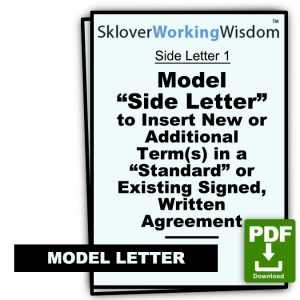 "Model ""Side Letter"" to Insert New or Additional Term(s) in a ""Standard"" or Existing Signed, Written Agreement"