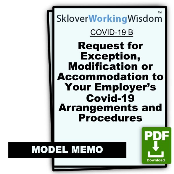 Sklover Working Wisdom Covid-19 Model Letter B - Request for Exception, Modification or Accommodation to Your Employer Covid-19 Arrangements and Procedures
