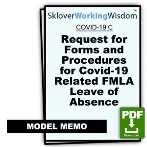 COVID-19 Model Letter C – Request for Forms and Procedures for Covid-19 Related FMLA Leave of Absence