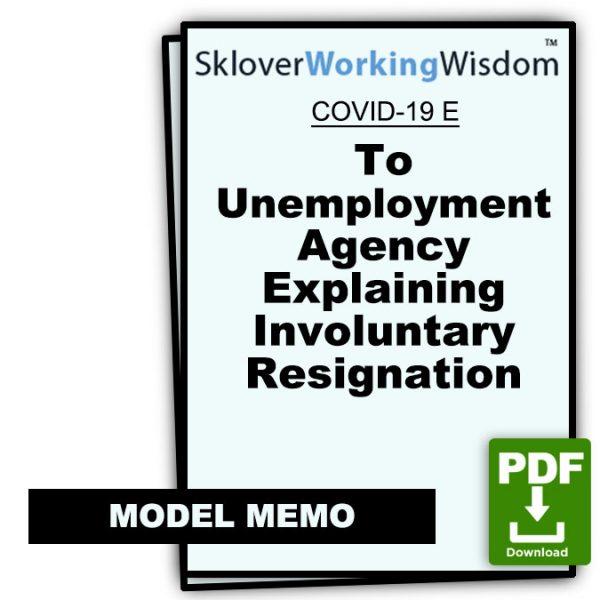 Sklover Working Wisdom COVID-19 Model Letter E – To Unemployment Agency Explaining Involuntary Resignation
